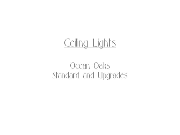 Ocean Oaks Ceiling Lights